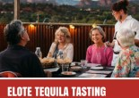 ELOTE TEQUILA TASTING EVENT WITH CHEF JEFF SMEDSTAD