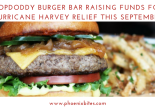 HOPDODDY BURGER BAR RAISING FUNDS FOR HURRICANE HARVEY RELIEF THIS SEPTEMBER