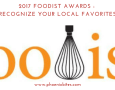 2017 FOODIST AWARDS - RECOGNIZE YOUR LOCAL FAVORITES