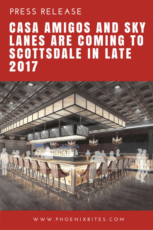 Casa Amigos and Sky Lanes Are Coming To Scottsdale In Late 2017