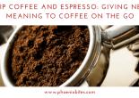 Drip Coffee and Espresso Truck