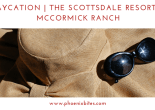 Staycation at the Scottsdale Resort at McCormick Ranch