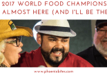 2017 World Food Championships Are Almost Here (And I'll be there!)