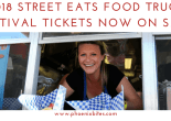 2018 Street Eats Food Truck Festival Tickets On Sale