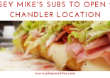 Jersey Mike's Subs To Open 2nd Chandler Location