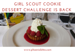 Girl Scout Cookie Dessert Challenge is BACK