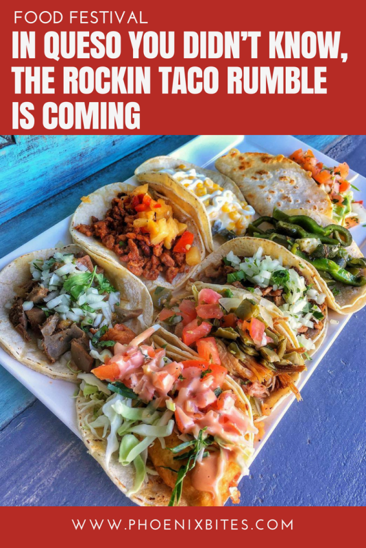 The inaugural Rockin Taco Rumble is coming to downtown Phoenix on March 2, 2018