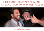 Culinary Nirvana at Sanctuary in Paradise Valley
