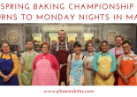 Spring Baking Championship Returns to Monday Nights in March