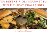 Can you defeat Aioli Gourmet Burgers Triple Threat Challenge_