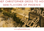 Chef Christopher Gross to Host 2018 Flavors of Phoenix