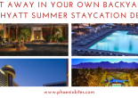 Get Away in Your Own Backyard_ 2018 Hyatt Summer Staycation Deals