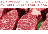 Prepare yourself_ Chef Steve Brown's Wagyu Beef World Tour is coming