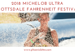 2018 Michelob Ultra Scottsdale Fahrenheit Festival