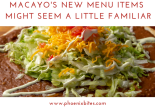 Macayo's New Menu Items Might Seem a Little Familiar