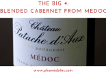 The Big 4: Blended Cabernet from Medoc
