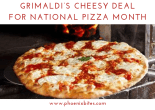 093018 Grimaldi's Cheesy Deal for National Pizza Month