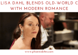 101418 Chef Lisa Dahl Blends Old-World Charm with Modern Romance