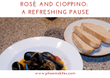 111818 Rosè and Cioppino_ A Refreshing Pause