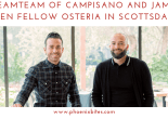121718 Dreamteam of Campisano and James Open Fellow Osteria in Scottsdale