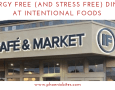 Allergy Free (and Stress Free) Dining at Intentional Foods