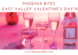 Phoenix Bites 2019 East Valley Valentine's Day Picks