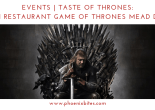 Events Taste of Thrones Match Restaurant Game of Thrones Mead Dinner