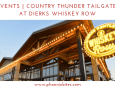 Country Thunder Tailgate at Dierks Whiskey Row