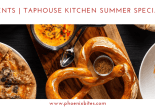 TapHouse Kitchen Summer Specials