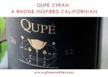 Qupè Syrah_ A Rhone-inspired Californian