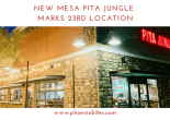 New Mesa Pita Jungle Marks 23rd Location