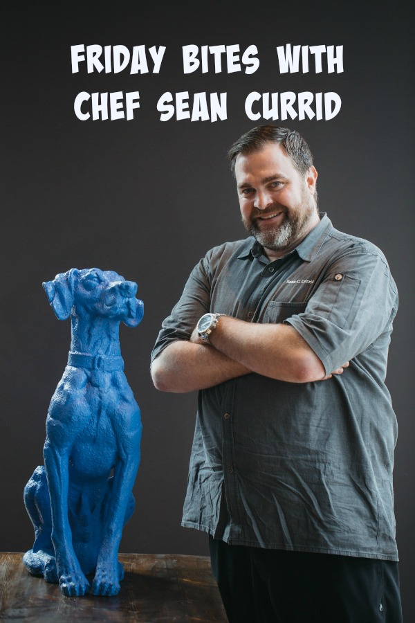 Friday Bites: Chef Sean Currid