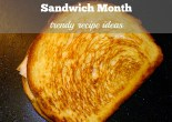 National Grilled Cheese Sandwich Month Trendy Recipe Ideas