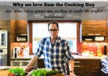 Why we love Sam the Cooking Guy.
