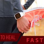 5 tips for healing faster