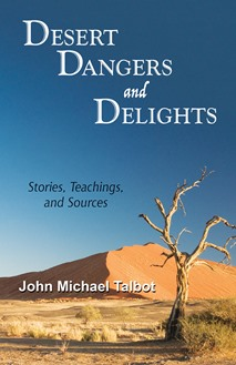 "An Interview with John Michael Talbot, Author of 'Desert Dangers and Delights"": Duane W.H. Arnold, PhD 6"