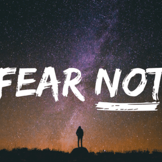 Do Not Fear? 15