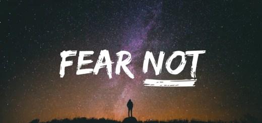 Do Not Fear? 5
