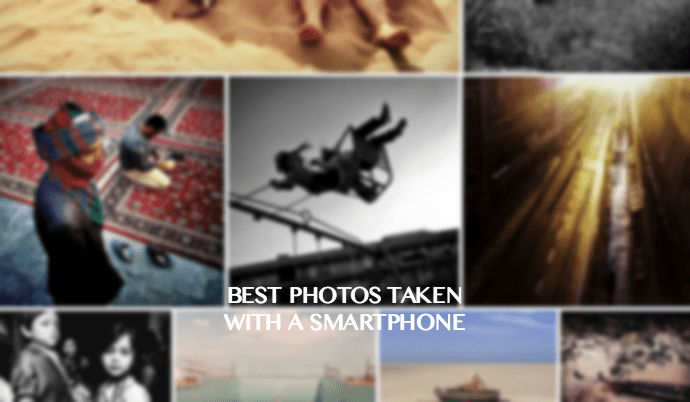 Best Photos taken with a Smartphone
