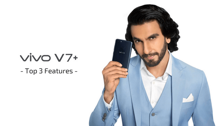 Top Features of the Vivo V7 Plus Smartphone - PhoneRadar