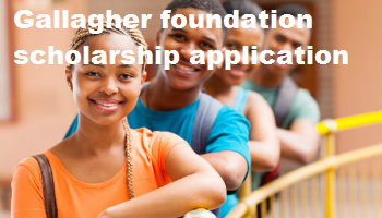 Gallagher foundation scholarship application