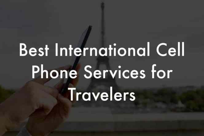 International Cell Phone Services for Travelers