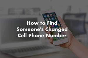 how to find a person's changed cell phone number