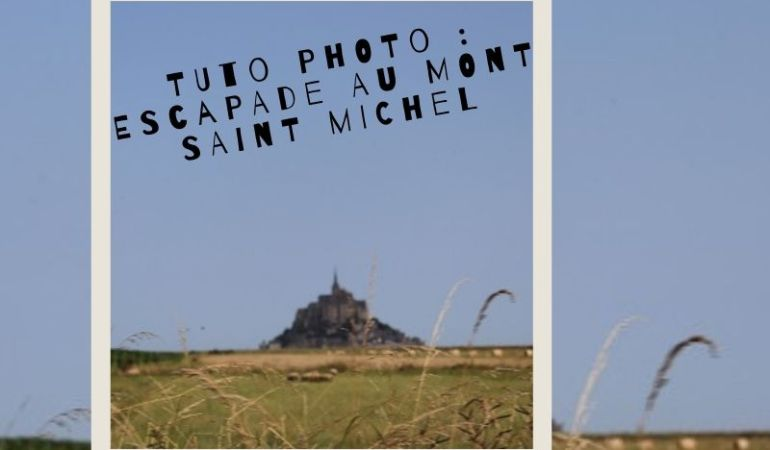 tuto photo au mont st michel