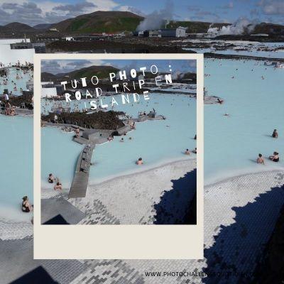 tuto photo road trip islande