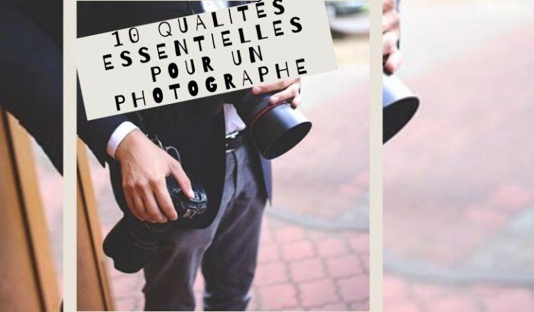 10 qualités du photographe