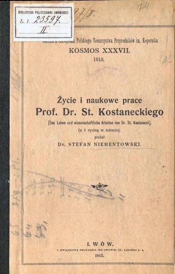 Niementowski S. «Życie i naukowe prace prof. Dr. St. Kostaneckiego»
