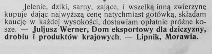 Оголошення Юліуша Вернера з м. Ліпніка (Моравія) про те, що «Експортний дім з експорту дичини» закуповує оленів, кабанів, козуль, зайців й іншу різну дичину за найвищими цінами.