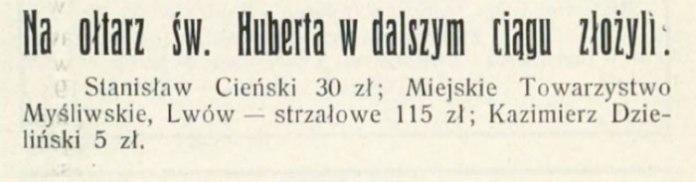 «Міське товариство мисливців» у Львові в 1926 році виділило 115 злотих на побудову вівтаря Святого Губерта . Ogłoszenia //Łowiec. – 1926. – № 6. – S. 95.