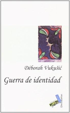 Дебора Вукусіч. Guerra de identidad